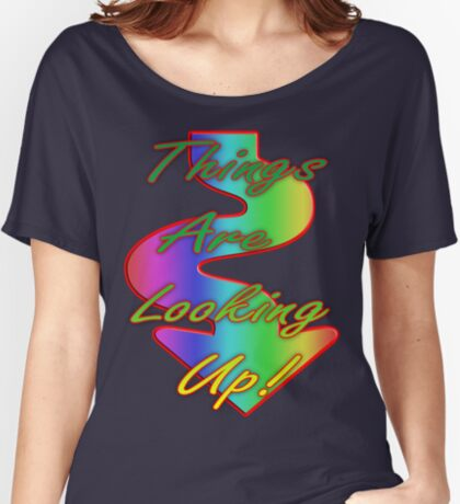 Things are looking up Women's Relaxed Fit T-Shirt