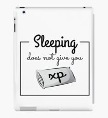 Sleeping does not give you xp - Gamer Print iPad Case/Skin