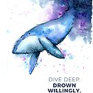 Dive Deep Quote Whale Watercolor by Jeri Stunkard