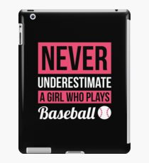 Never Underestimate A Girl Who Plays Baseball iPad Case/Skin