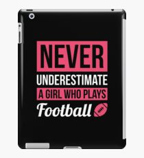 Never Underestimate A Girl Who Plays Football iPad Case/Skin