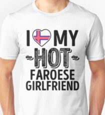 I Love My HOT Faroese Girlfriend - Cute Faroe Islands Couples Romantic Love T-Shirts & Stickers Unisex T-Shirt