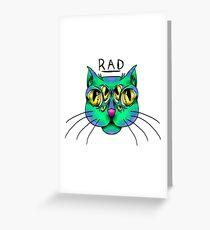 Rad cat. Greeting Card