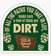 Gila National Forest: Of all the paths you take in life Sticker