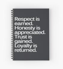 Respect is earned Spiral Notebook
