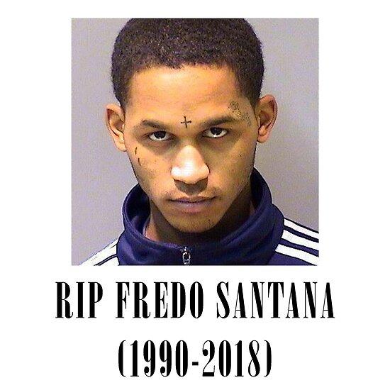 Rip Fredo Santana 1990 2018 Posters By Deadfather Redbubble