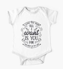 I love You baby all I want is You for the rest of my life funny Valentines Day t-shirt One Piece - Short Sleeve
