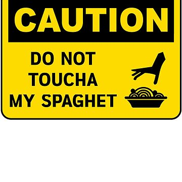 Do not toucha my spaghet by Rababau
