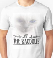 It's all about the Ragdolls T-Shirt