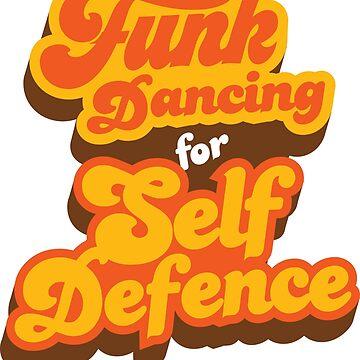 Funk Dancing For Self Defense  by rockbottomau