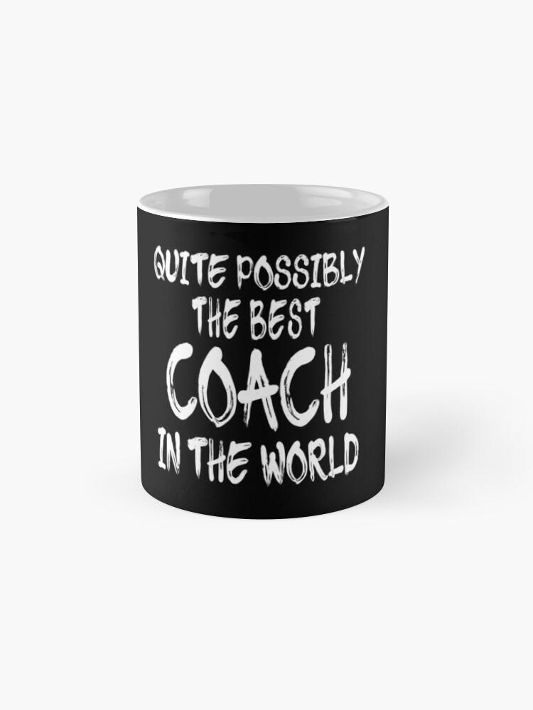 Vista alternativa de Taza Quite Possibly The Best Coach In The World