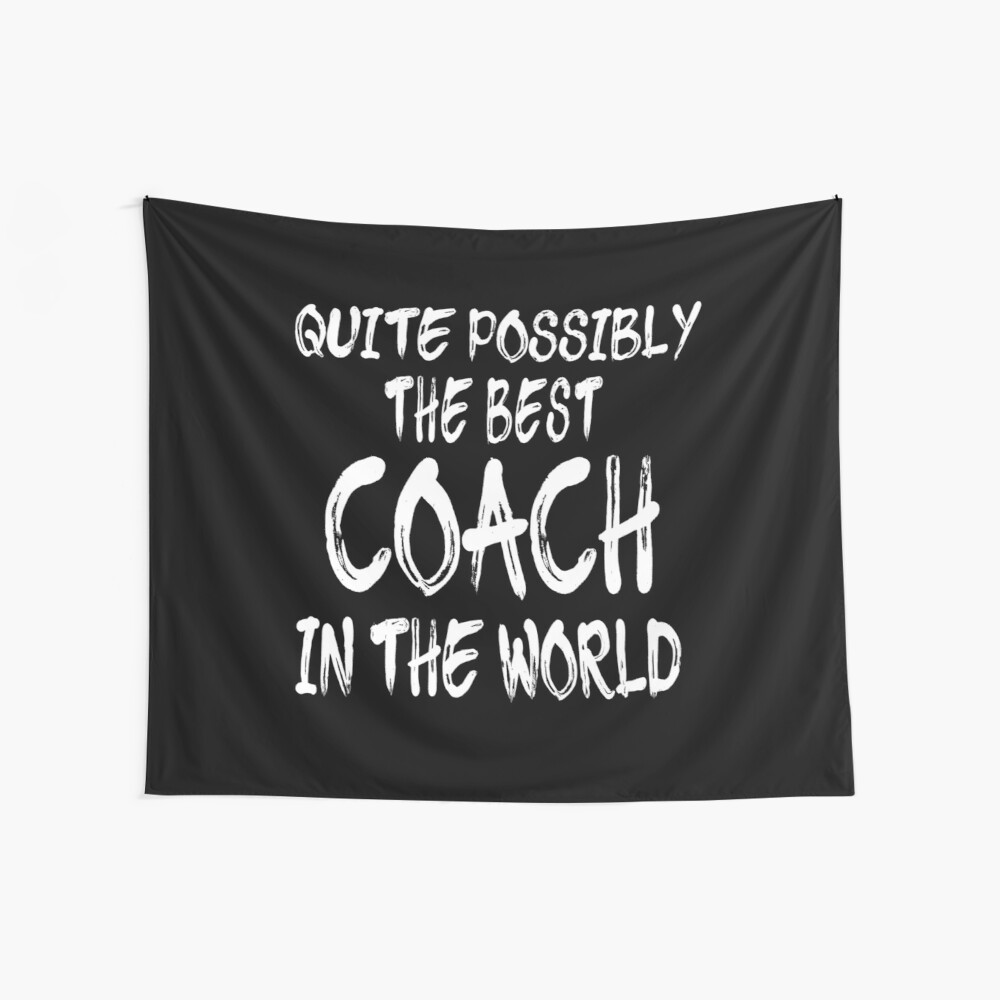 Quite Possibly The Best Coach In The World Tela decorativa