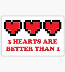 3 Hearts Are Better Than 1 Sticker