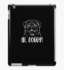 Hi Doggy Shirt - Worst Movie Graphic iPad Case/Skin