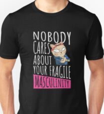 Nobody Cares About Your Fragile Masculinity Feminist T-Shirt Unisex T-Shirt