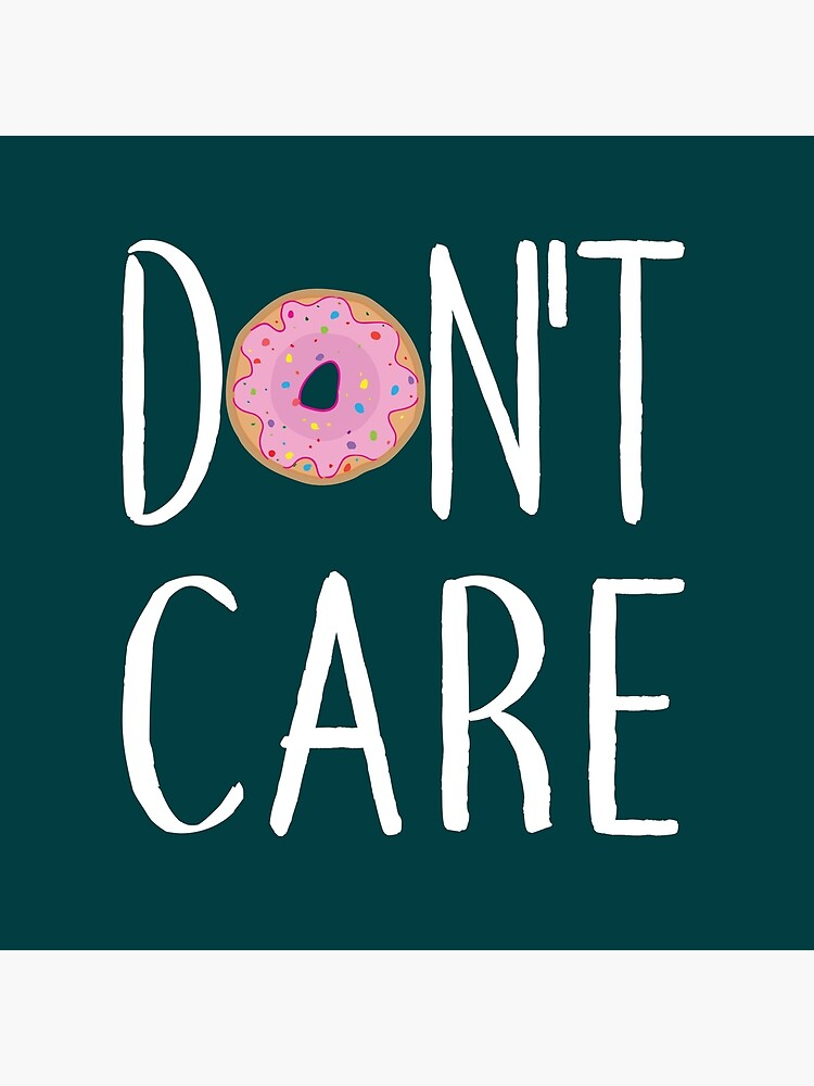 Don't Care Donut Do Not Care Donut Puns Jokes Gift by TeesByDesign
