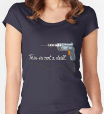 This is not a drill. Women's Fitted Scoop T-Shirt