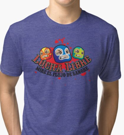 Mexican Wrestlers... Watch the blood flow Tri-blend T-Shirt