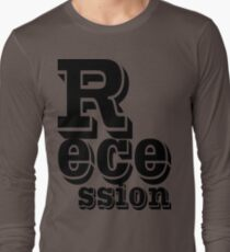 recession Long Sleeve T-Shirt