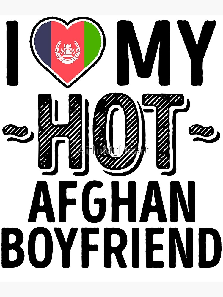 I Love My HOT Afghan Boyfriend - Cute Afghanistan Couples Romantic Love  T-Shirts & Stickers | Poster