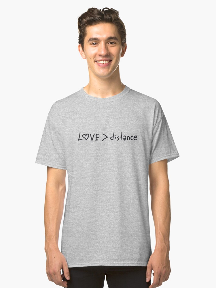 Alternate view of Love bigger than distance Classic T-Shirt