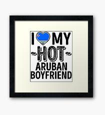 I Love My HOT Aruban Boyfriend - Cute Aruba Couples Romantic Love T-Shirts & Stickers Framed Print