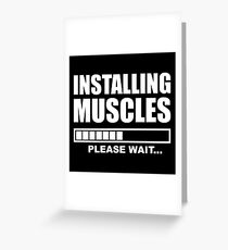 Installing Muscles - Gym Fitness Greeting Card