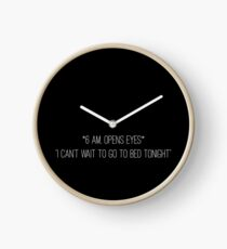 Meme quotes - can't wait to go to bed  Clock