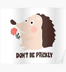 Dont be prickly Poster