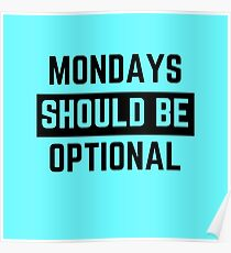 mondays should be optional Poster