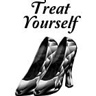 Treat yourself - you deserve it! by talgursmusthave