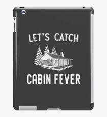 Let's Catch Cabin Fever iPad Case/Skin