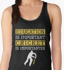 Education Is Important Cricket is Importanter Sports Gift Women's Tank Top