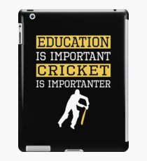 Education Is Important Cricket is Importanter Sports Gift iPad Case/Skin