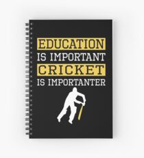 Education Is Important Cricket is Importanter Sports Gift Spiral Notebook