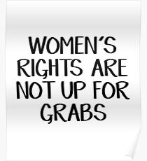 Women's rights are not up for grabs Poster