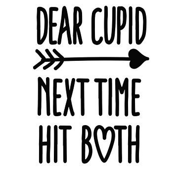 Dear Cupid next time hit both by LaundryFactory