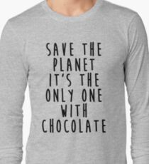 Save The Planet It's The Only One With Chocolate Long Sleeve T-Shirt