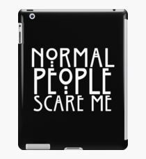 Normal People Scare Me iPad Case/Skin