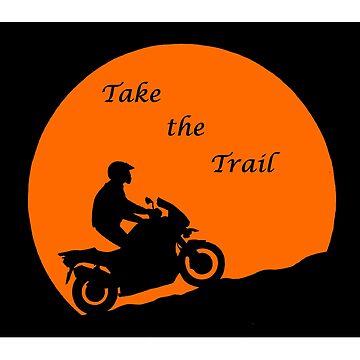 Take the Trail Adventure Biker by DreamLizard