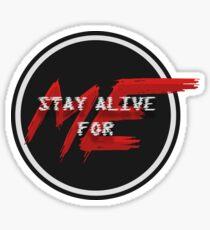 Stay Alive Sticker