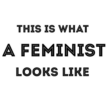 This Is What A Feminist Looks Like by grinningskull