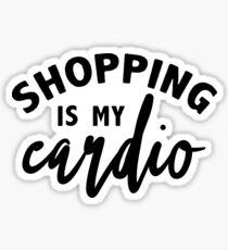 Shopping Is My Cardio Sticker