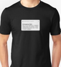 Ballistic Missile Threat Inbound To Hawaii Message T-Shirt Unisex T-Shirt