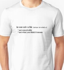inconceivable - not what you think it means T-Shirt