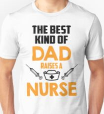 Best Dad Raises A Nurse Shirt Unisex T-Shirt
