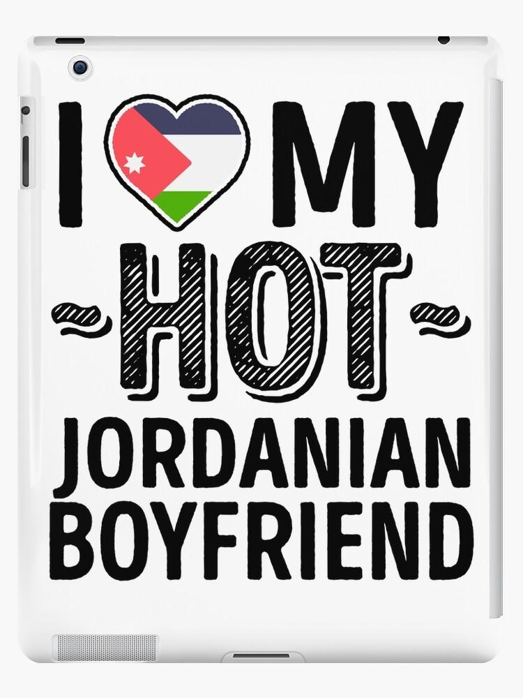 46def45bf6f3 I Love My HOT Jordanian Boyfriend - Cute Jordan Couples Romantic Love T- Shirts   Stickers