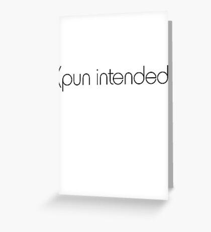 (pun intended) Greeting Card