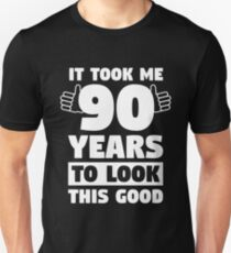 90 Years To Look This Good 90th Birthday Gift Unisex T Shirt