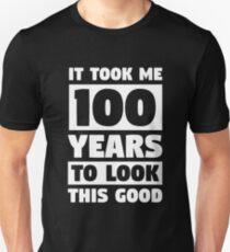 100 Years To Look This Good 100th Birthday Gift Unisex T Shirt